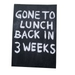 Gone to lunch; back in 3 weeks Trinidad & Tobago sign